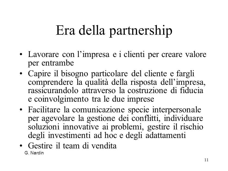 Era della partnership Lavorare con l'impresa e i clienti per creare valore per entrambe.