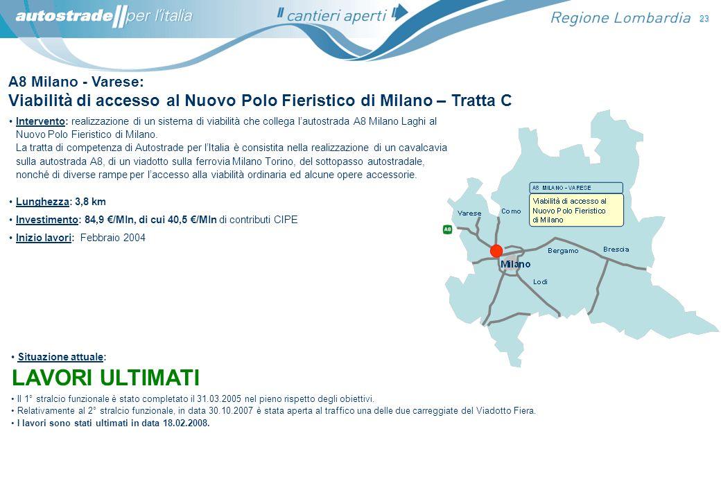 23 A8 Milano - Varese: Viabilità di accesso al Nuovo Polo Fieristico di Milano – Tratta C.