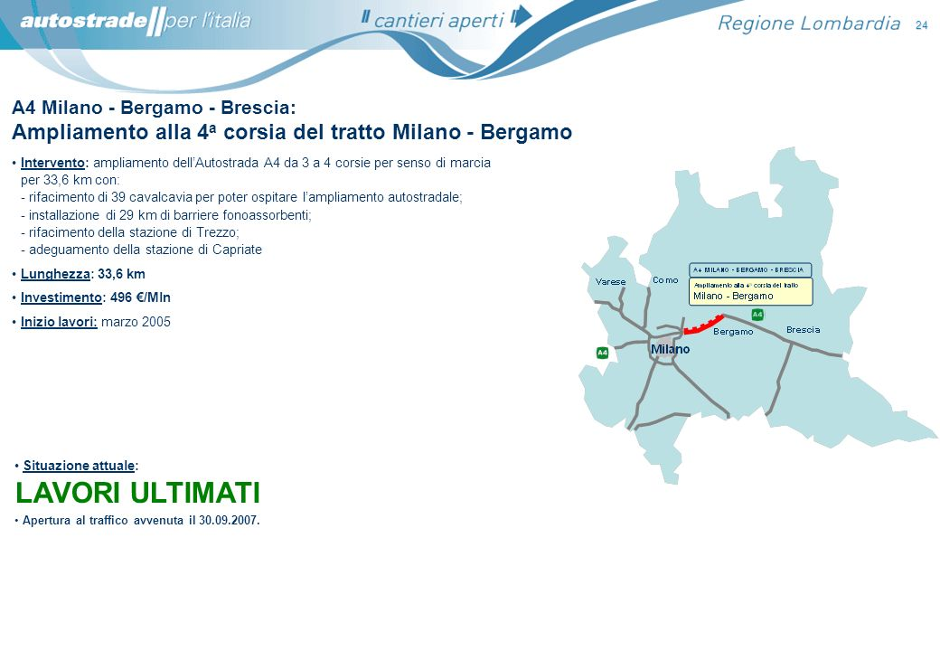LAVORI ULTIMATI Ampliamento alla 4a corsia del tratto Milano - Bergamo