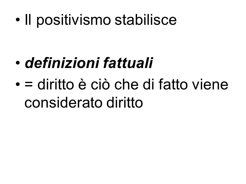 Il positivismo stabilisce