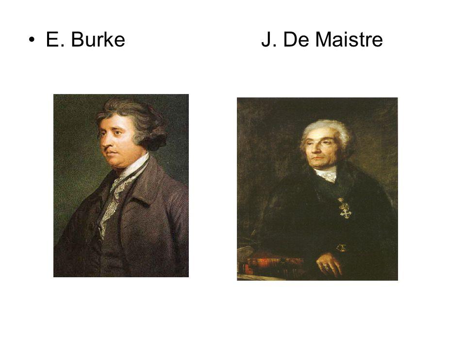 E. Burke J. De Maistre