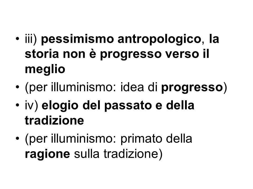 iii) pessimismo antropologico, la storia non è progresso verso il meglio