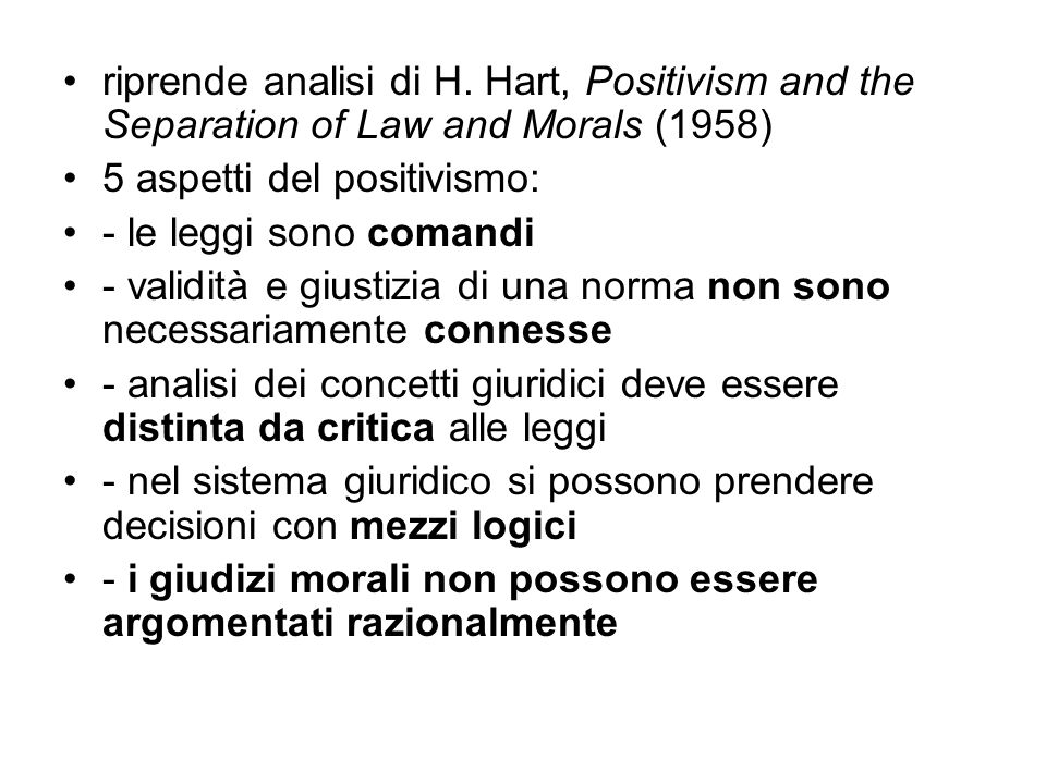 riprende analisi di H. Hart, Positivism and the Separation of Law and Morals (1958)
