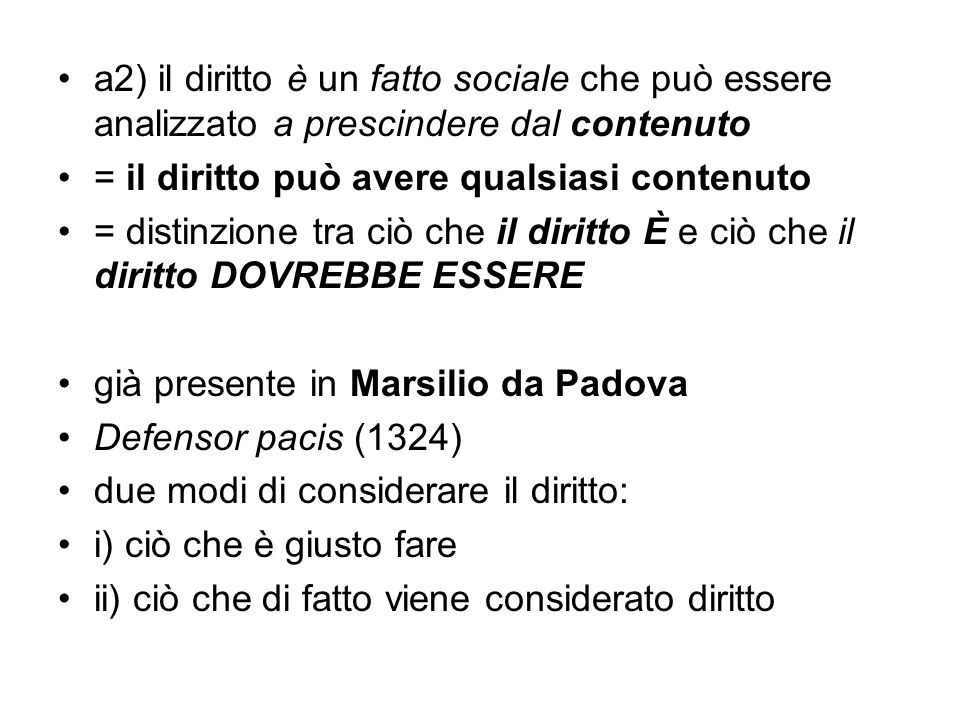 a2) il diritto è un fatto sociale che può essere analizzato a prescindere dal contenuto