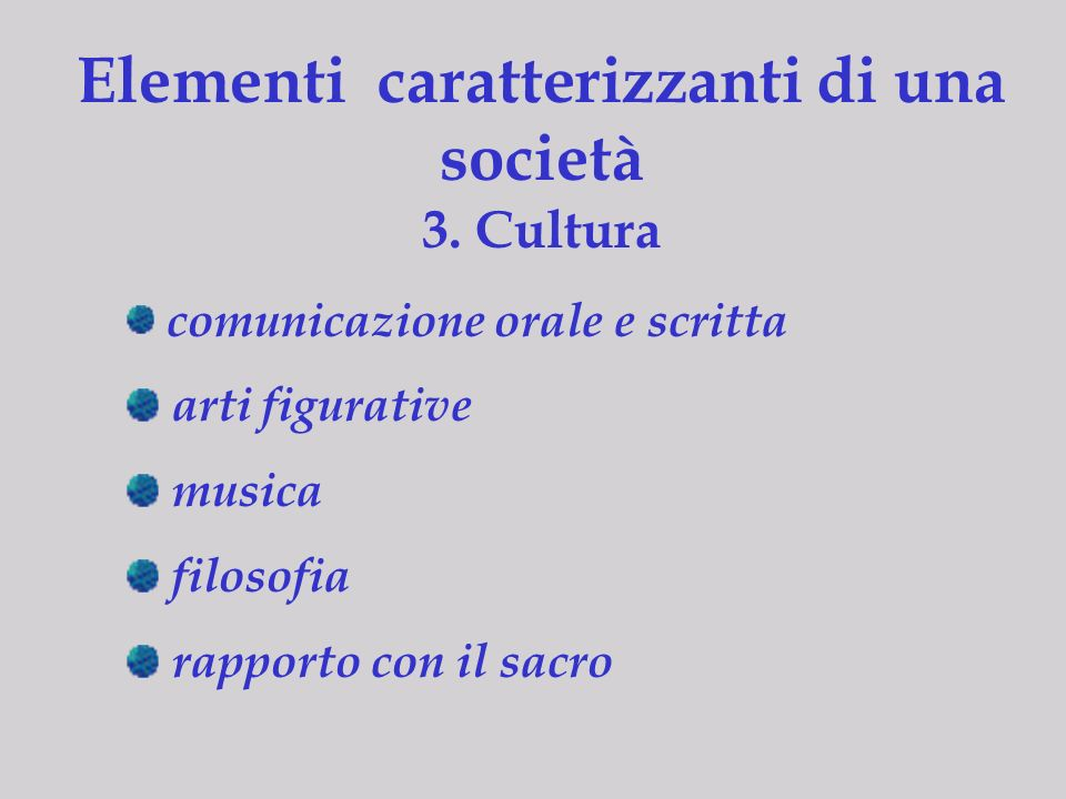 Elementi caratterizzanti di una società