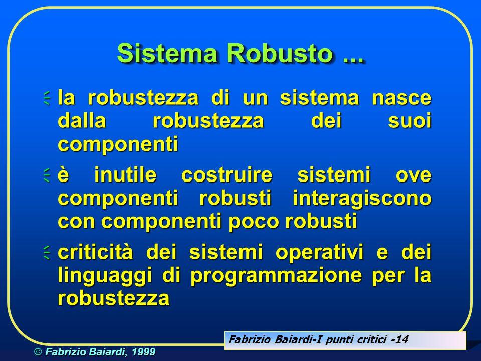 Sistema Robusto ... la robustezza di un sistema nasce dalla robustezza dei suoi componenti.