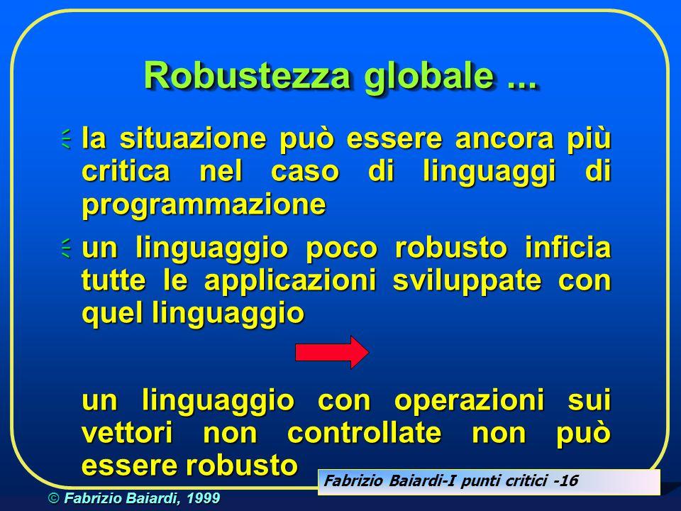 Robustezza globale ... la situazione può essere ancora più critica nel caso di linguaggi di programmazione.