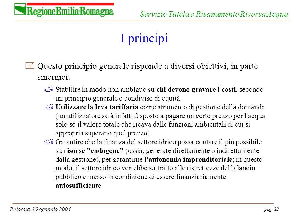 I principi Questo principio generale risponde a diversi obiettivi, in parte sinergici: