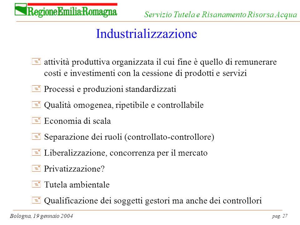 Industrializzazione attività produttiva organizzata il cui fine è quello di remunerare costi e investimenti con la cessione di prodotti e servizi.