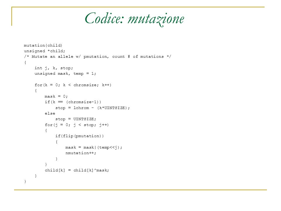 Codice: mutazione mutation(child) unsigned *child;