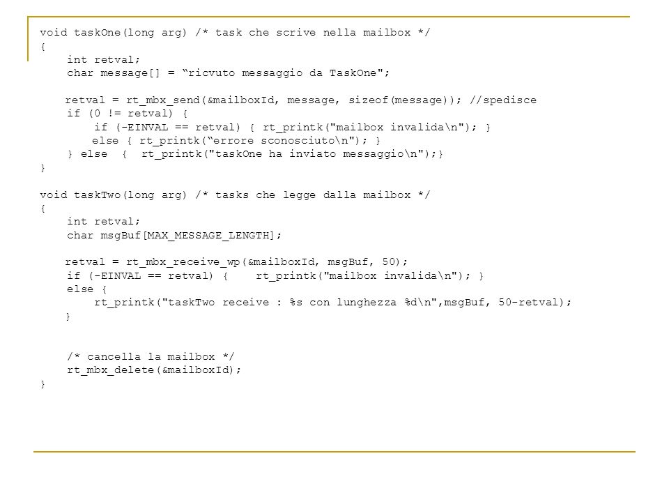 void taskOne(long arg) /* task che scrive nella mailbox */