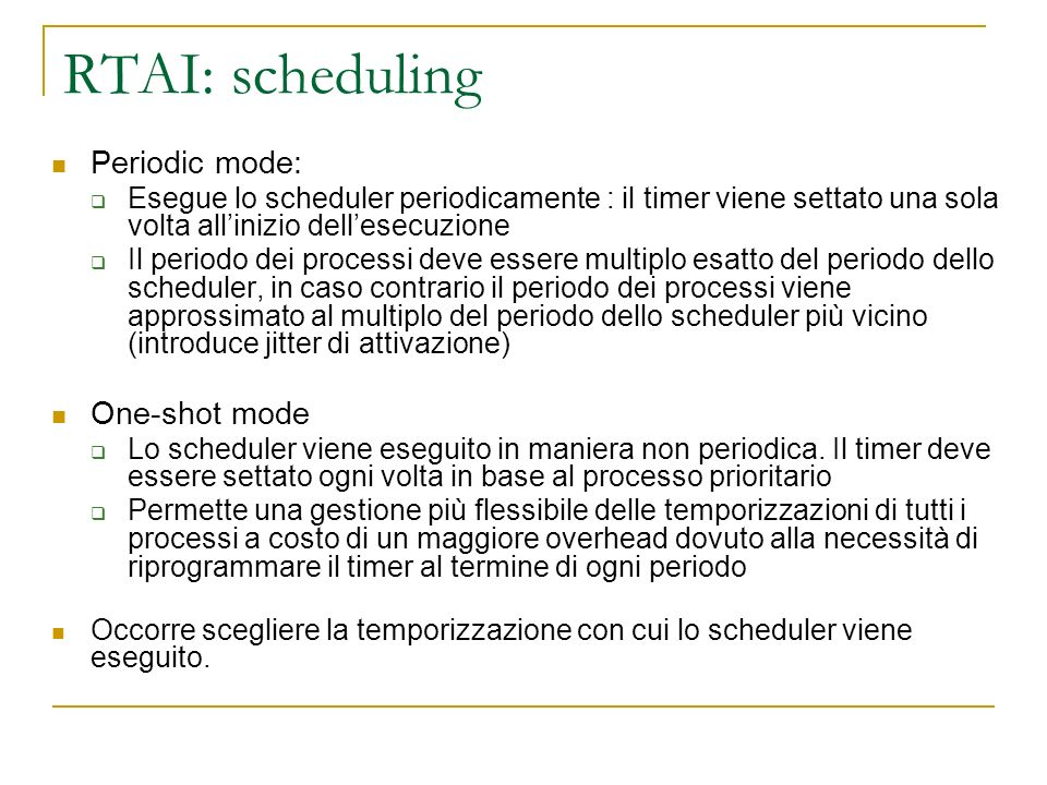 RTAI: scheduling Periodic mode: One-shot mode