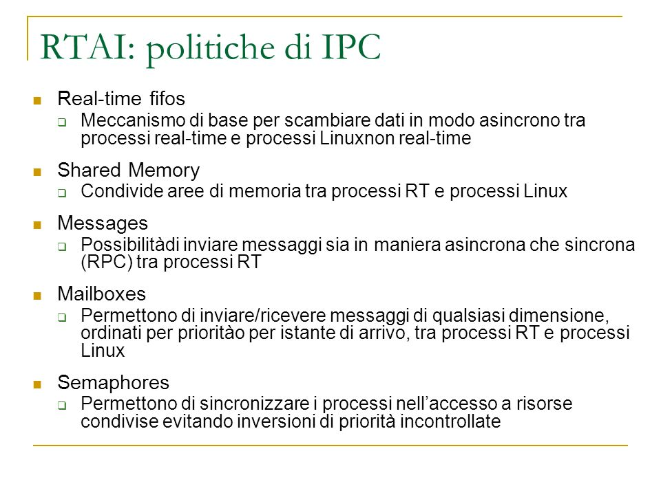 RTAI: politiche di IPC Real-time fifos Shared Memory Messages