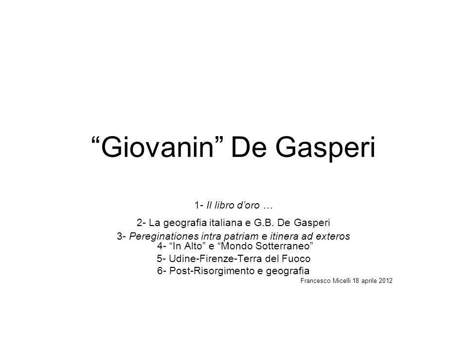 Giovanin De Gasperi 1- Il libro d'oro …