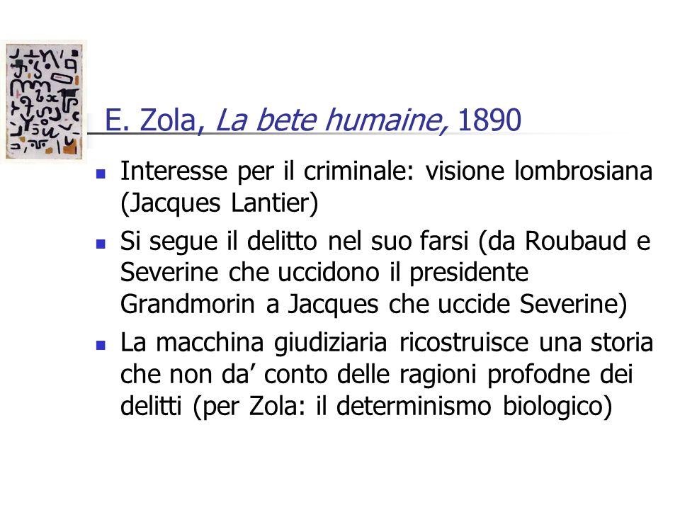 E. Zola, La bete humaine, 1890 Interesse per il criminale: visione lombrosiana (Jacques Lantier)