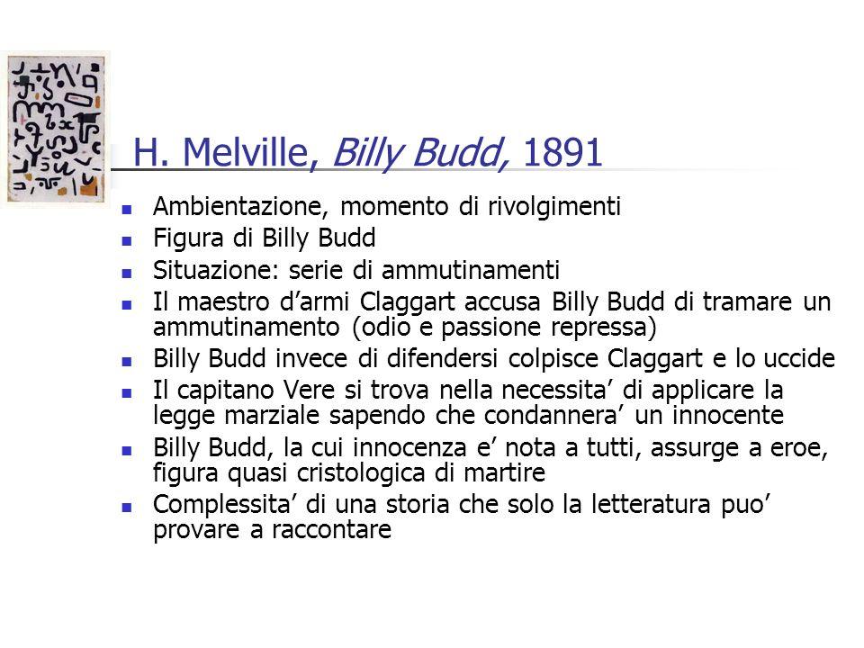 H. Melville, Billy Budd, 1891 Ambientazione, momento di rivolgimenti