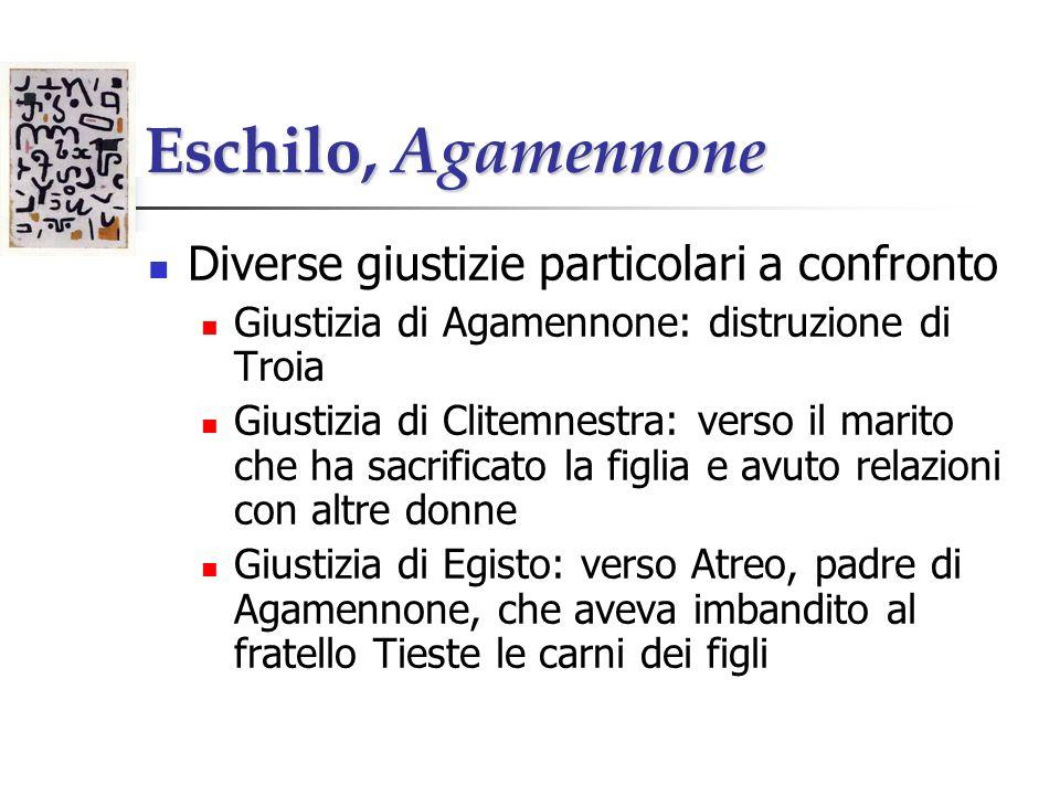 Eschilo, Agamennone Diverse giustizie particolari a confronto