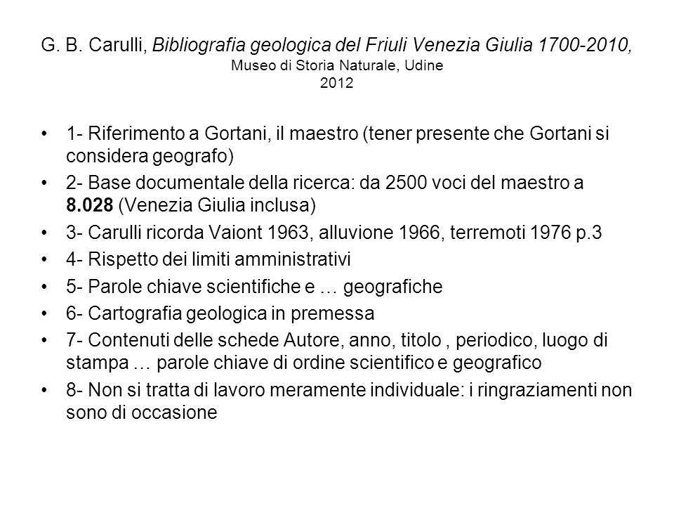G. B. Carulli, Bibliografia geologica del Friuli Venezia Giulia 1700-2010, Museo di Storia Naturale, Udine 2012