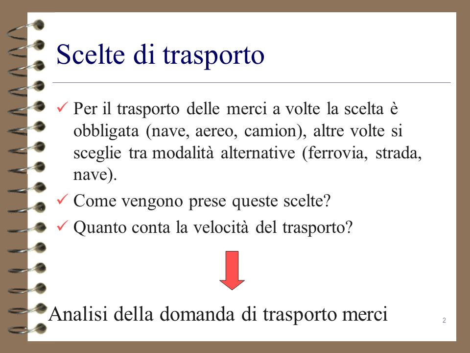 Scelte di trasporto Analisi della domanda di trasporto merci