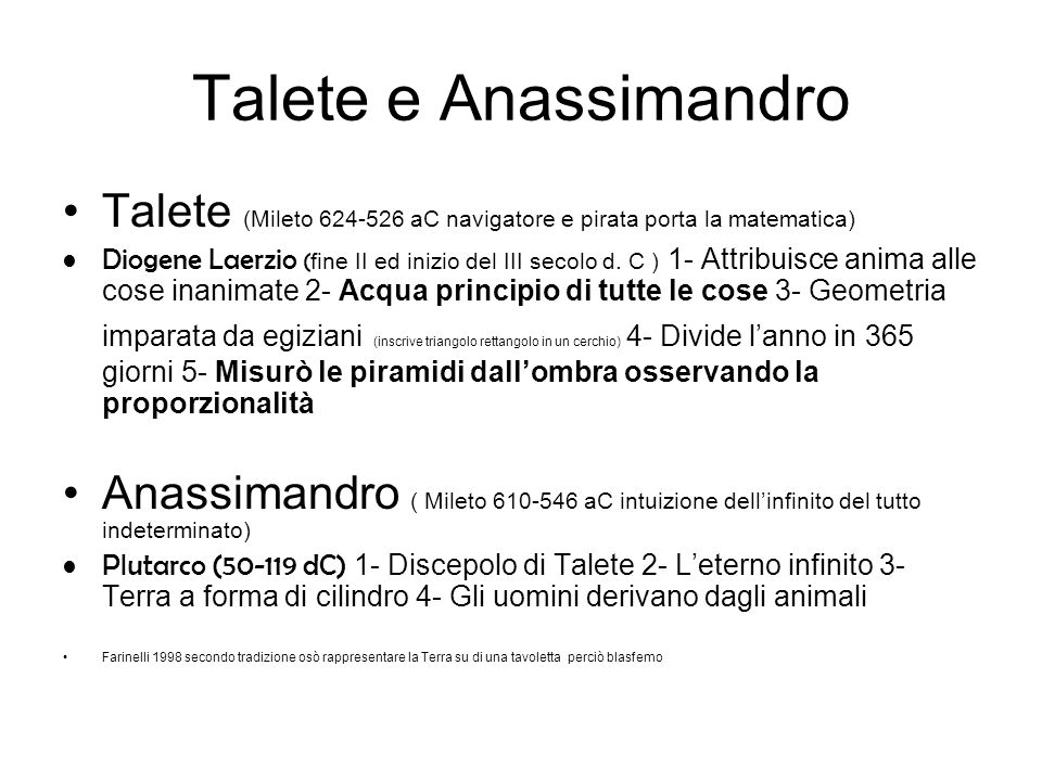 Talete e Anassimandro Talete (Mileto 624-526 aC navigatore e pirata porta la matematica)