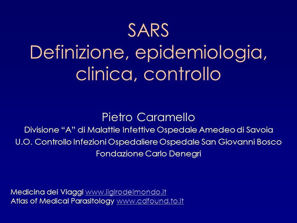 SARS Definizione, epidemiologia, clinica, controllo