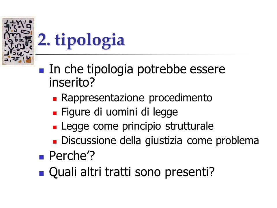 2. tipologia In che tipologia potrebbe essere inserito Perche'