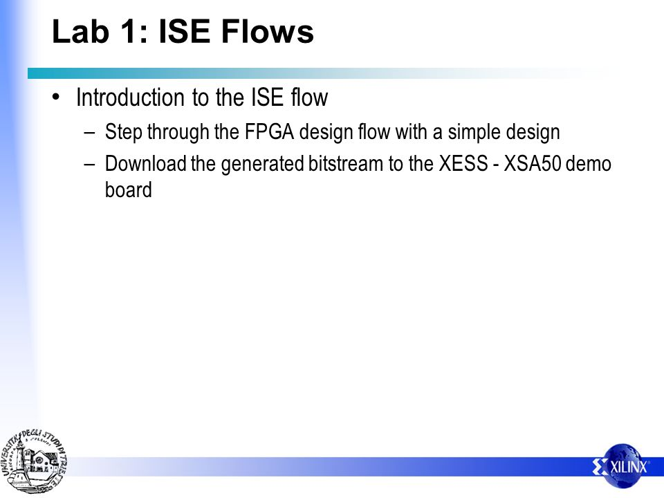 Lab 1: ISE Flows Introduction to the ISE flow