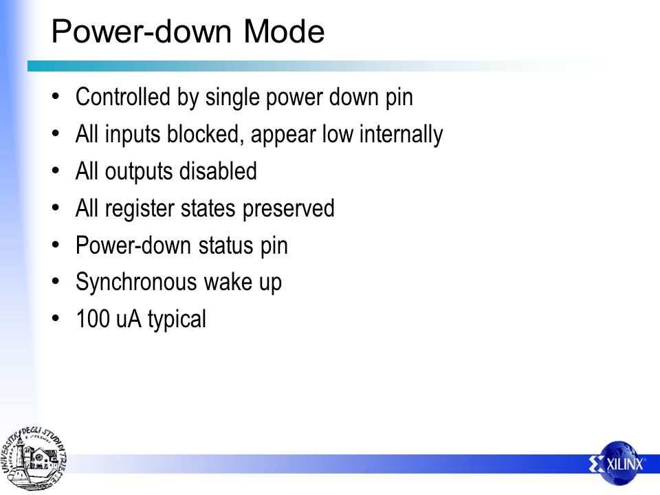 Power-down Mode Controlled by single power down pin