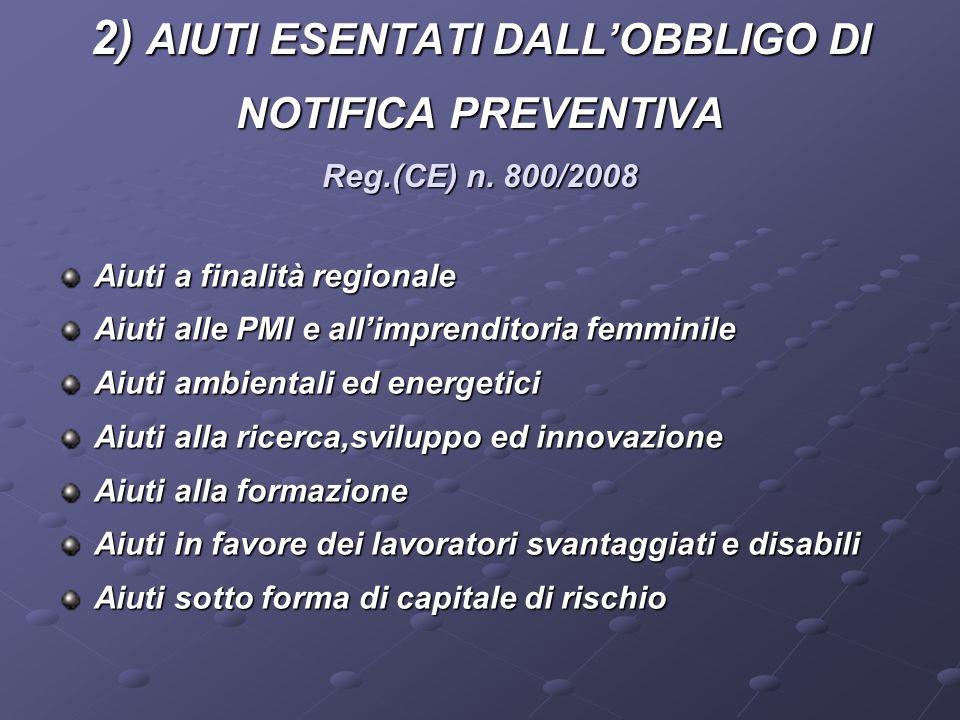 2) AIUTI ESENTATI DALL'OBBLIGO DI NOTIFICA PREVENTIVA Reg. (CE) n