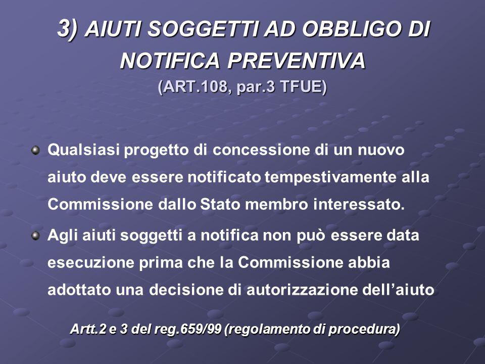 Artt.2 e 3 del reg.659/99 (regolamento di procedura)