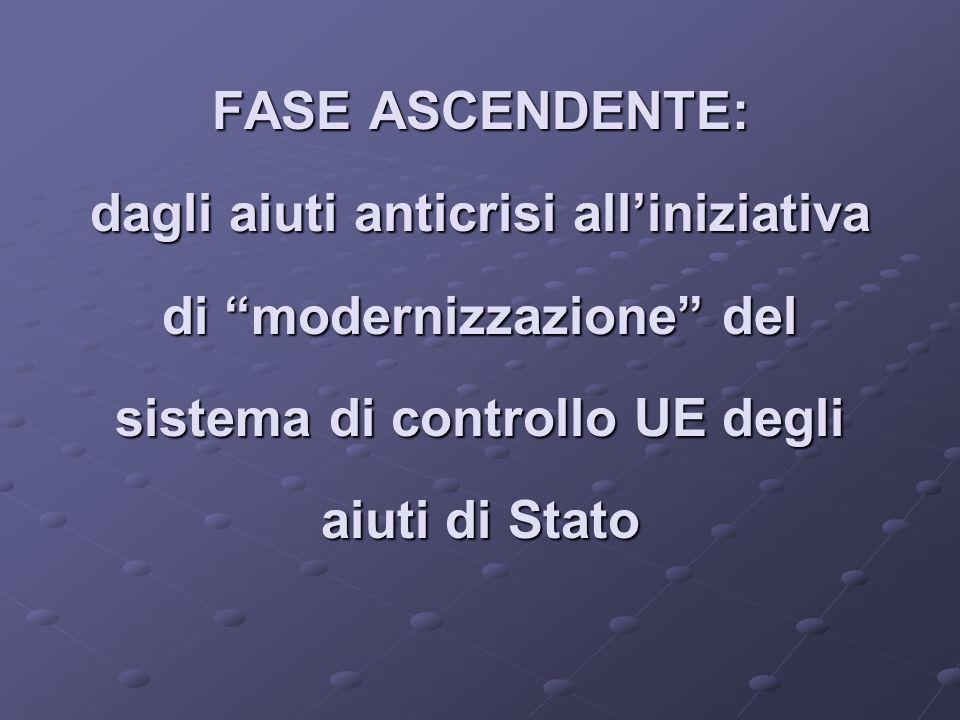 FASE ASCENDENTE: dagli aiuti anticrisi all'iniziativa di modernizzazione del sistema di controllo UE degli aiuti di Stato