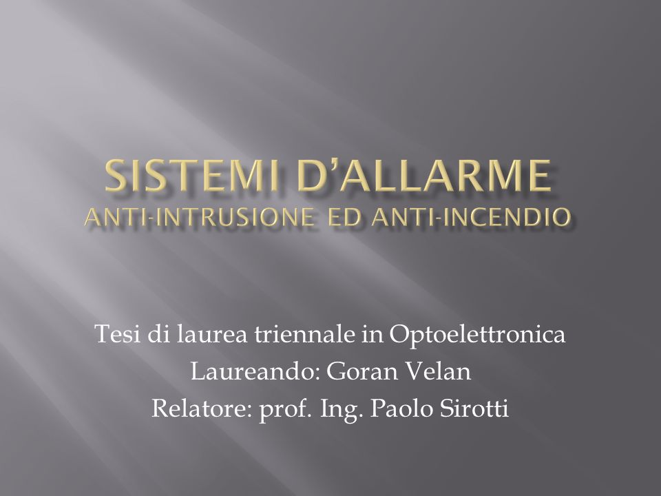 Sistemi d'allarme anti-intrusione ed anti-incendio