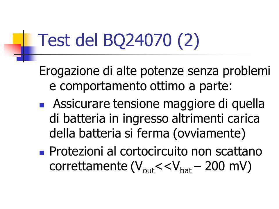Test del BQ24070 (2) Erogazione di alte potenze senza problemi e comportamento ottimo a parte: