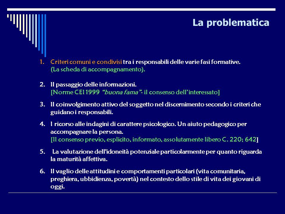 La problematica Criteri comuni e condivisi tra i responsabili delle varie fasi formative. (La scheda di accompagnamento).