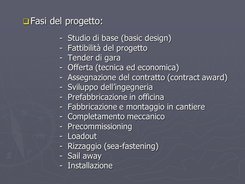 Fasi del progetto: - Studio di base (basic design)