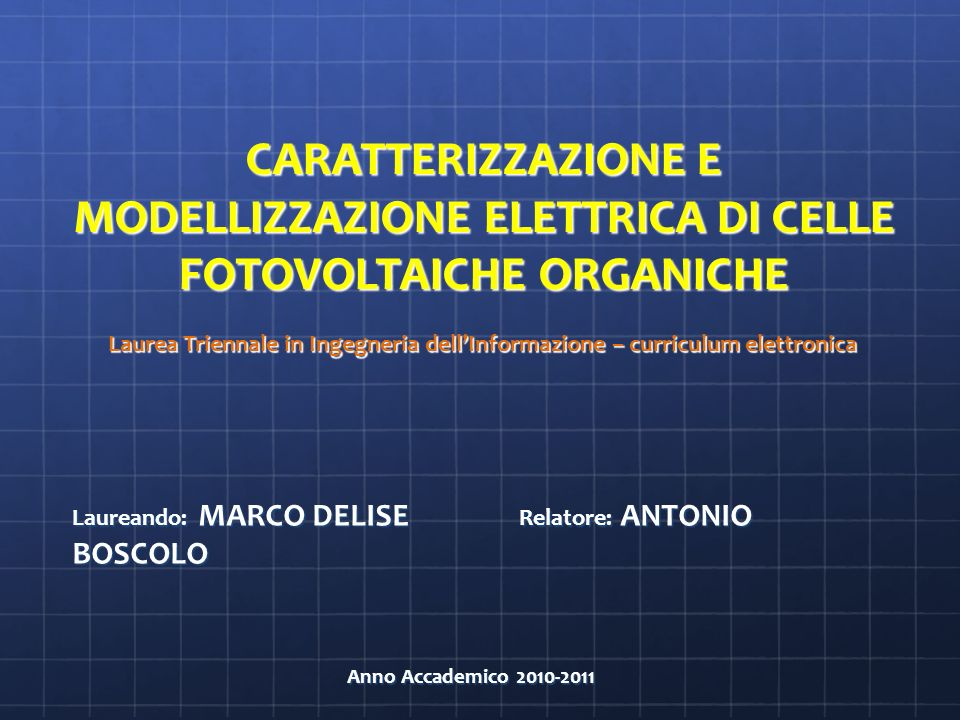 CARATTERIZZAZIONE E MODELLIZZAZIONE ELETTRICA DI CELLE FOTOVOLTAICHE ORGANICHE