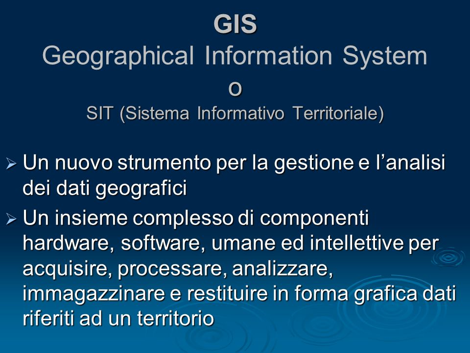 GIS Geographical Information System o SIT (Sistema Informativo Territoriale)