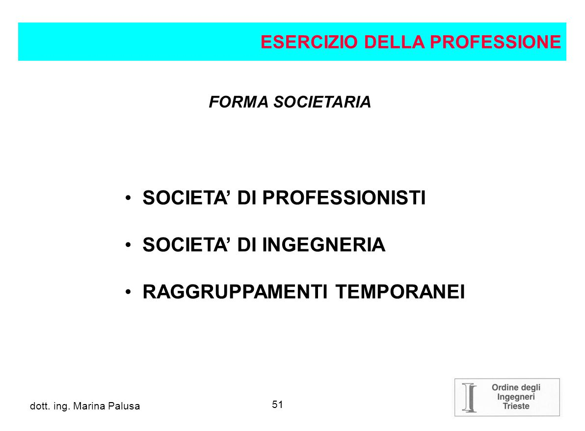 SOCIETA' DI PROFESSIONISTI SOCIETA' DI INGEGNERIA