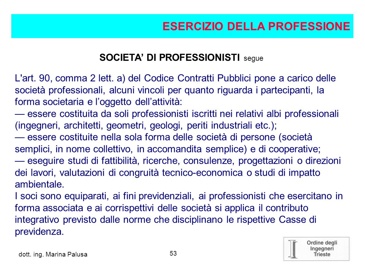 SOCIETA' DI PROFESSIONISTI segue