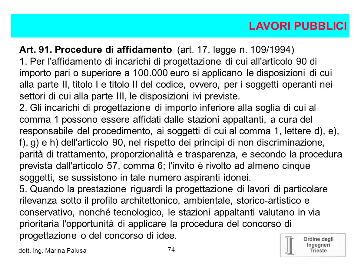 LAVORI PUBBLICI Art. 91. Procedure di affidamento (art. 17, legge n. 109/1994)