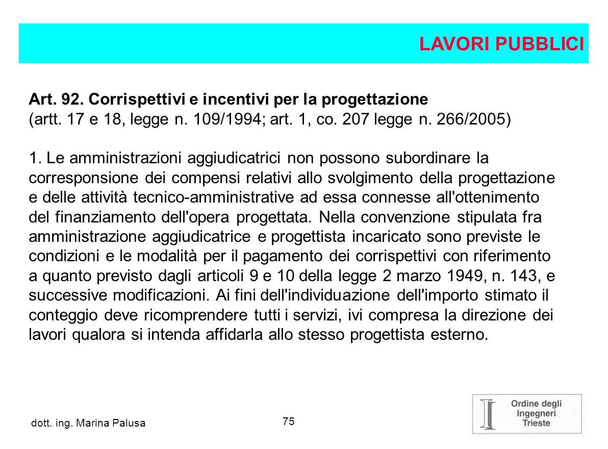 LAVORI PUBBLICI Art. 92. Corrispettivi e incentivi per la progettazione. (artt. 17 e 18, legge n. 109/1994; art. 1, co. 207 legge n. 266/2005)