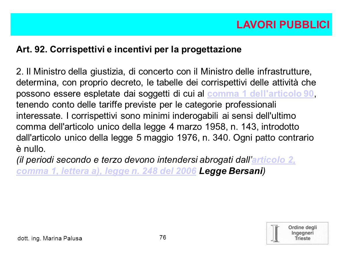 LAVORI PUBBLICI Art. 92. Corrispettivi e incentivi per la progettazione.
