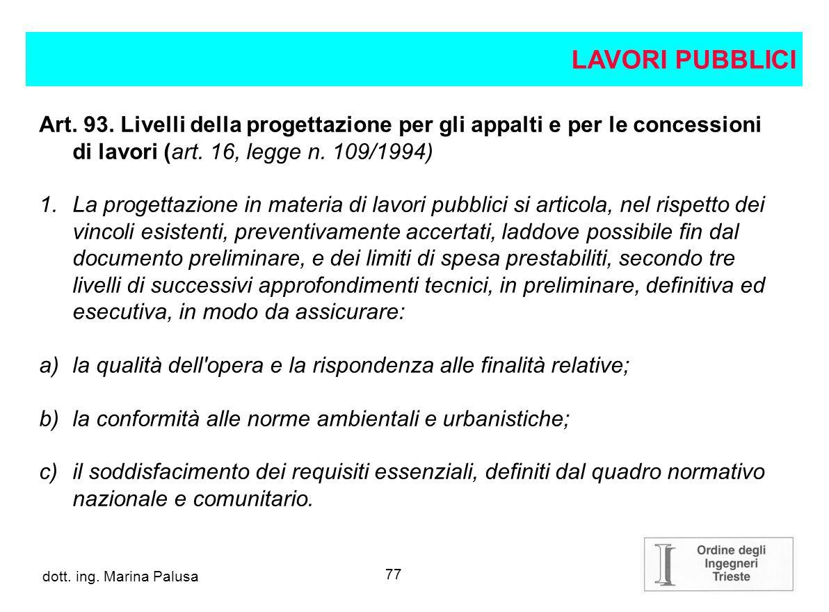 LAVORI PUBBLICI Art. 93. Livelli della progettazione per gli appalti e per le concessioni di lavori (art. 16, legge n. 109/1994)