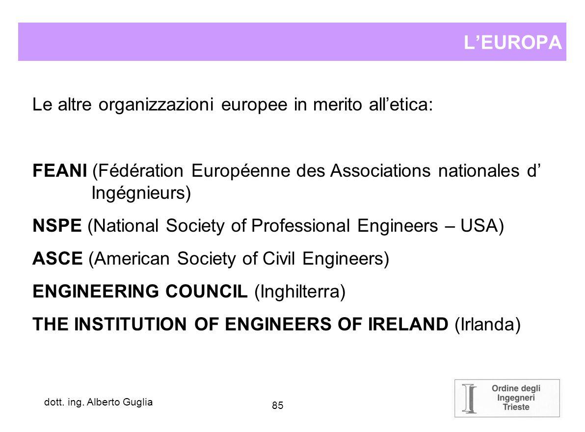 L'EUROPA Le altre organizzazioni europee in merito all'etica: