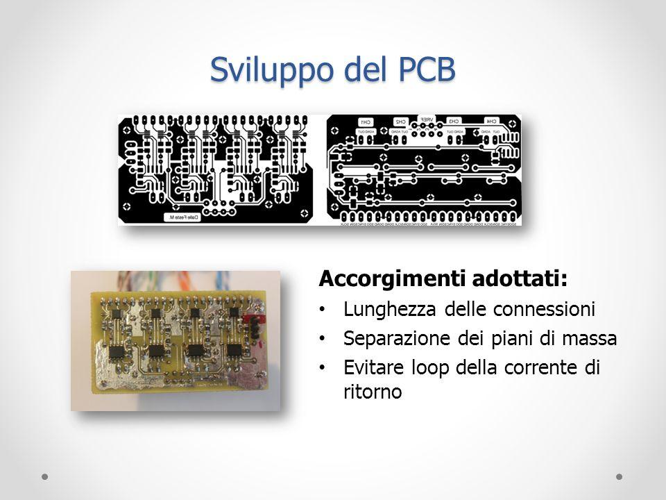 Sviluppo del PCB Accorgimenti adottati: Lunghezza delle connessioni