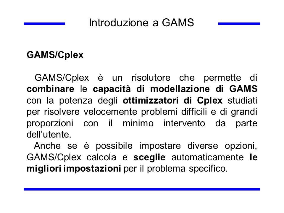 Introduzione a GAMS GAMS/Cplex