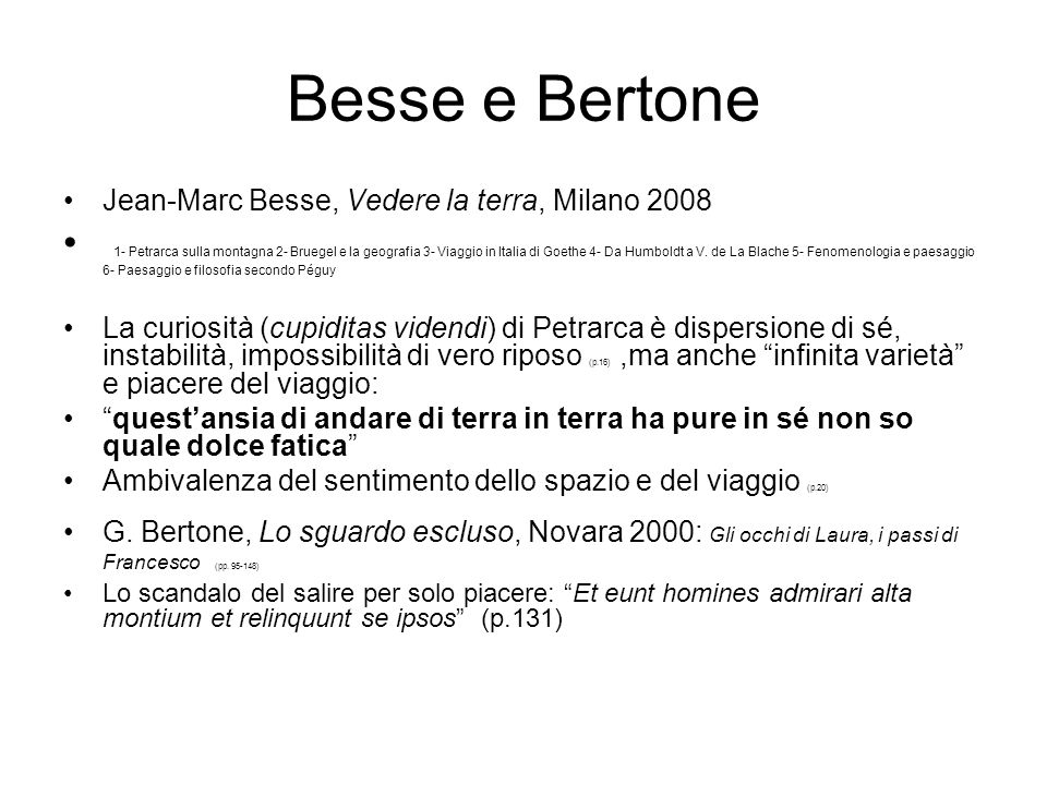 Besse e Bertone Jean-Marc Besse, Vedere la terra, Milano 2008.