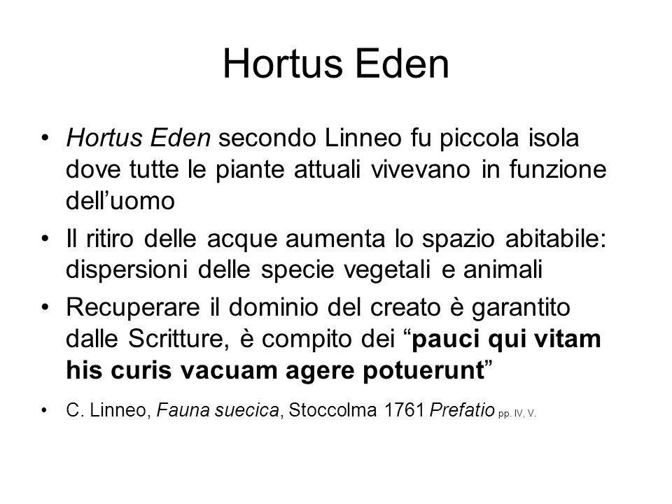 Hortus Eden Hortus Eden secondo Linneo fu piccola isola dove tutte le piante attuali vivevano in funzione dell'uomo.