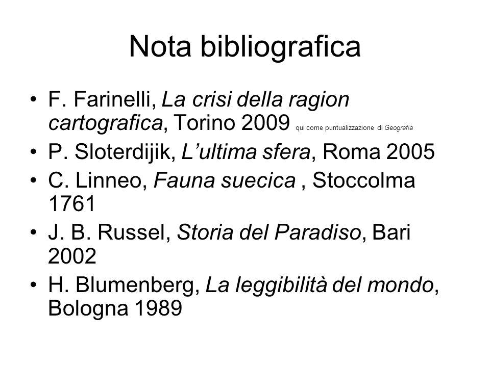 Nota bibliografica F. Farinelli, La crisi della ragion cartografica, Torino 2009 qui come puntualizzazione di Geografia.
