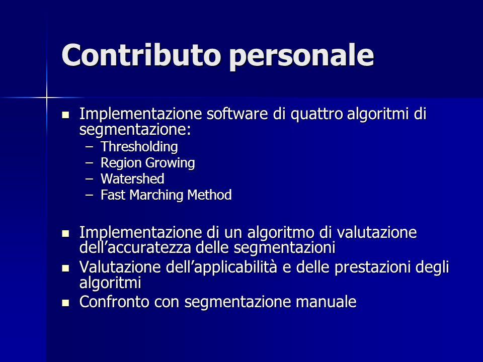 Contributo personale Implementazione software di quattro algoritmi di segmentazione: Thresholding.